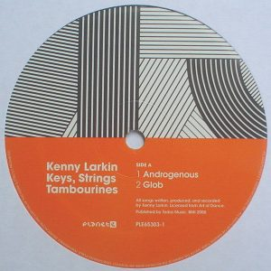 Kenny Larkin - Keys, Strings, Tambourines (CD, Digital & 2xLP)