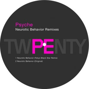 PE 20 Remixes - Psyche - Neurotic Behavior